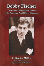 Bobby Fischer, the Career and Complete Games of the American World Chess Champion
