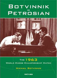Botvinnik - Petrosian: The 1963 World Championship Match