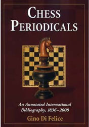 Chess Periodicals, An Annotated International Bibliography, 1836-2008