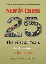 New in Chess: The First 25 Years An Anthology 1984 - 2009