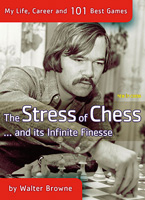 Stress of Chess (and its infinite finesse); Walter Browne