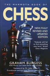 The Mammoth Book of Chess, 3rd Edition by Graham Burgess.